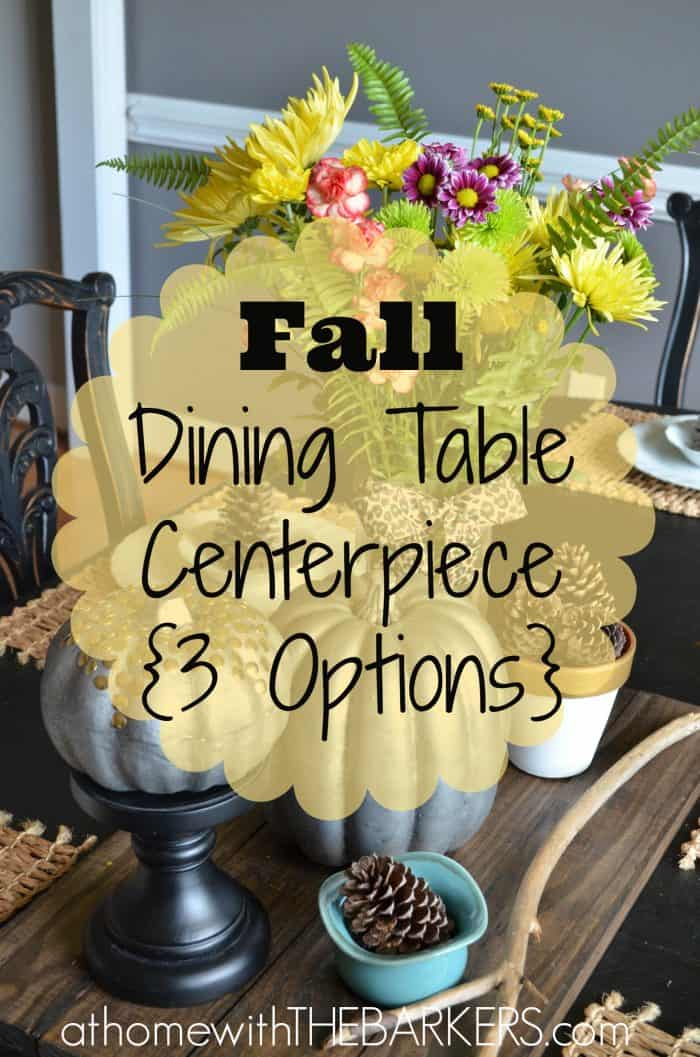 Fall Dining Table 3 Options