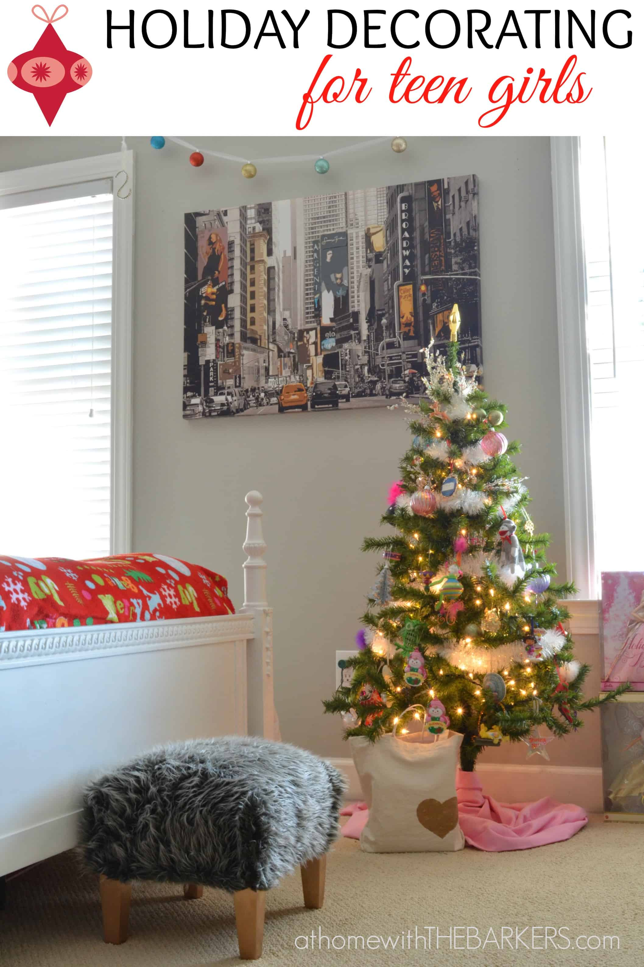 Holiday Decorating For Teen Girls At Home With The Barkers