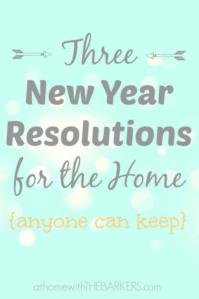 Three New Year Resolutions for the Home