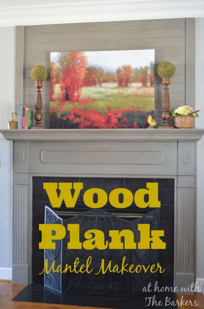 Wood Plank Mantel Makeover by At Home with The Barkers #woodplanks #diy #mantel