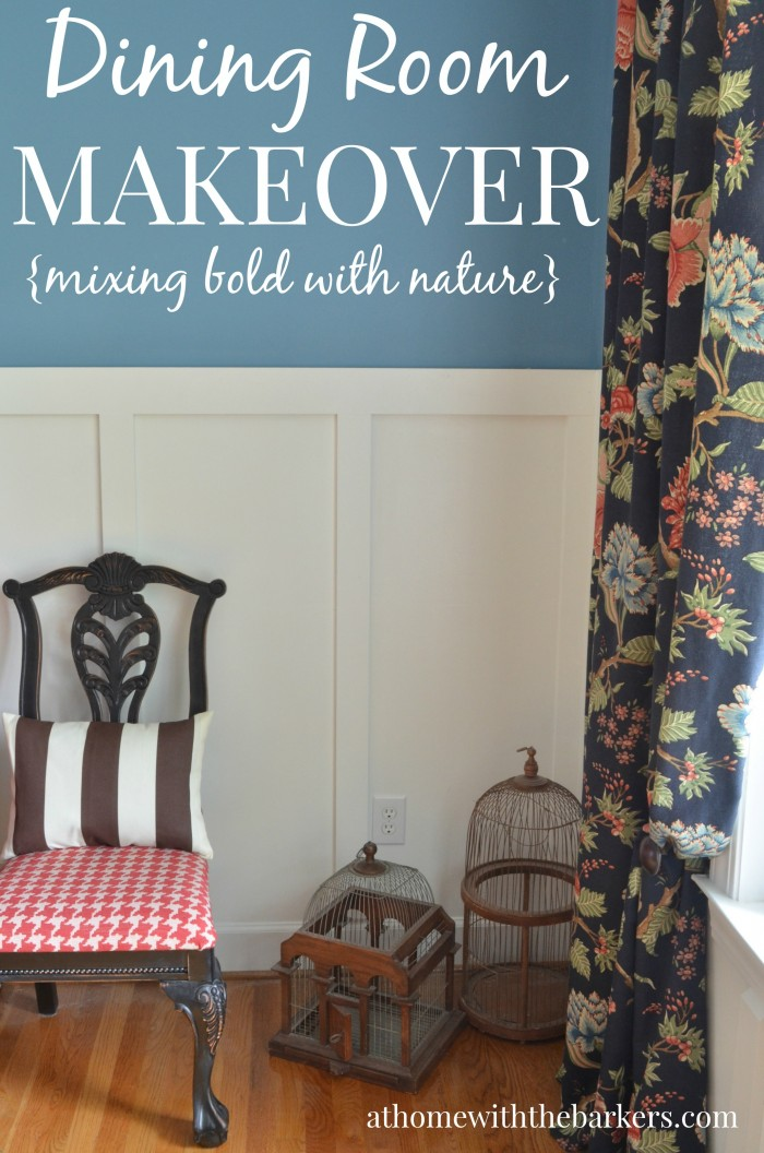 DIning Room Makeover- Mixing Bold with Nature