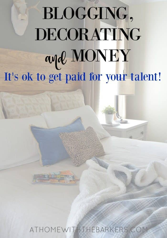 Blogging, Decorating and Money : It's ok to get paid for your talent!
