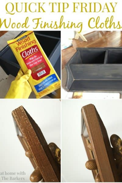 Quick Tip Friday Wood Finishing Cloths from At Home with The Barkers