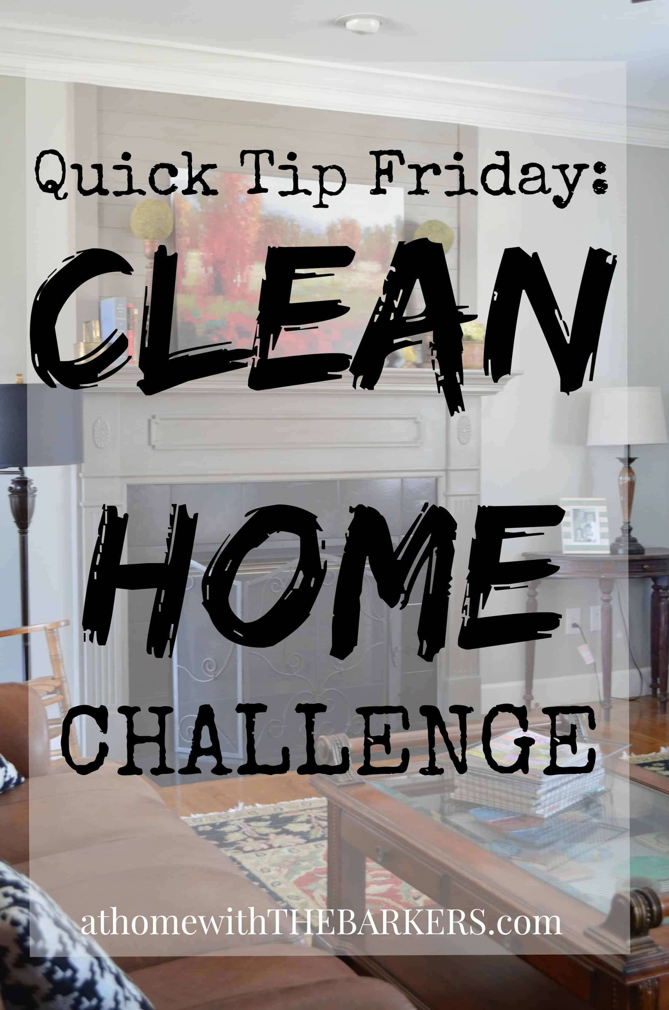 Quick Tip Friday Clean Home Challenge