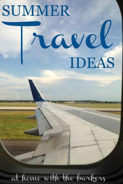 Summer Travel Ideas