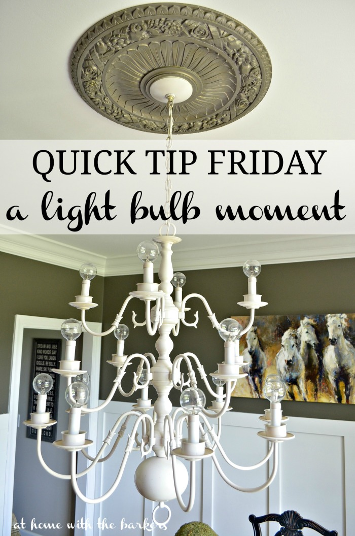 Quick Tip Friday- Changing out light bulbs to update the chandelier