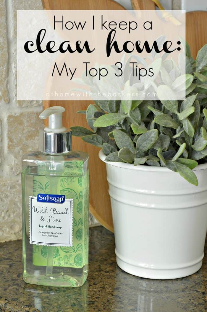 How I keep my home clean: My Top 3 Tips