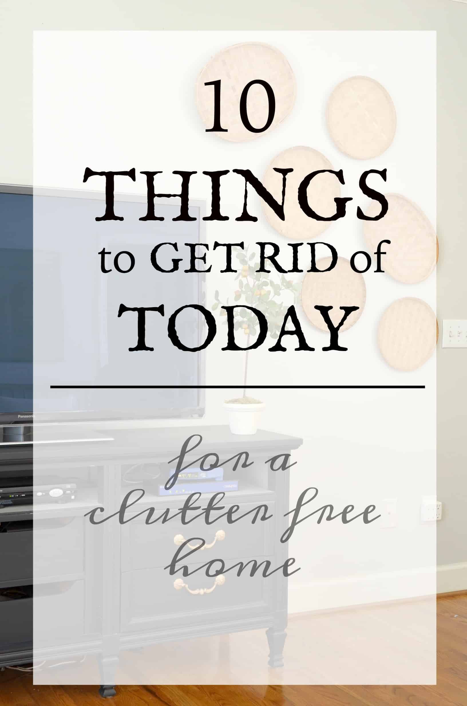 10 things to get rid of today at home with the barkers for How to get rid of things