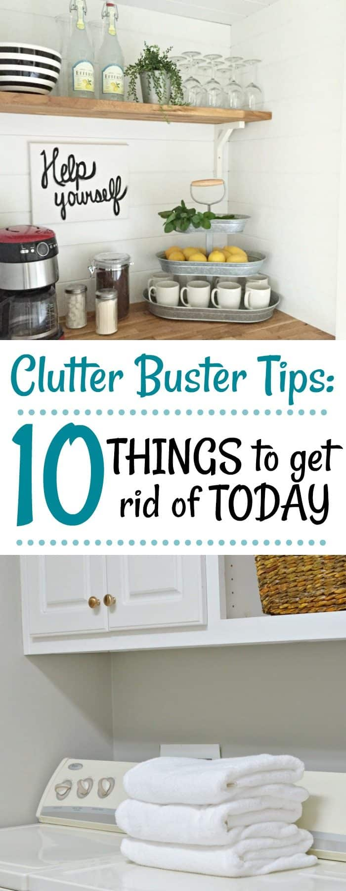 10 Things to get rid of today for a more organized home and life.