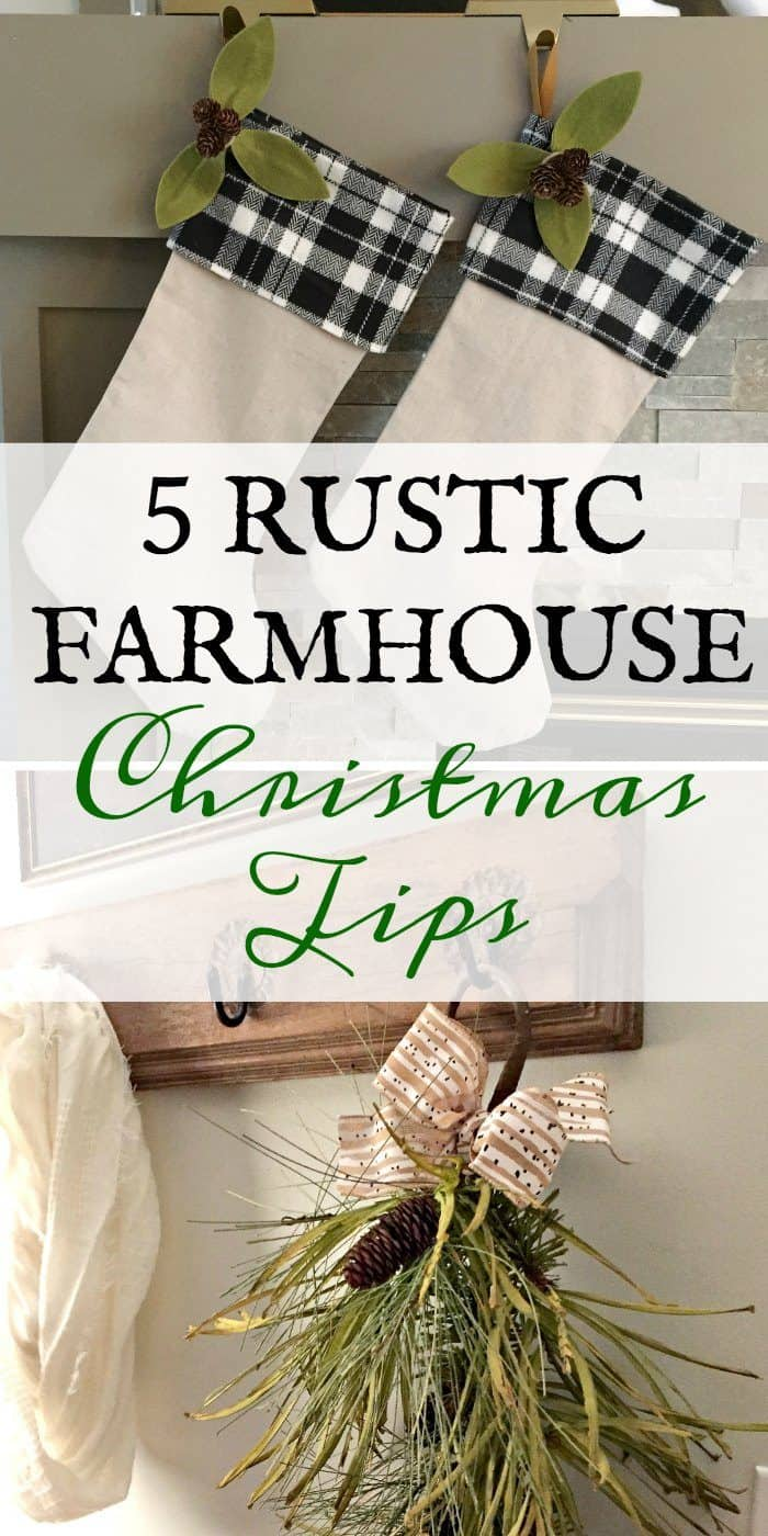 5 Rustic Farmhouse Christmas Tips you can use in any style home. #christmasdecor #rusticchristmas #diychristmas #