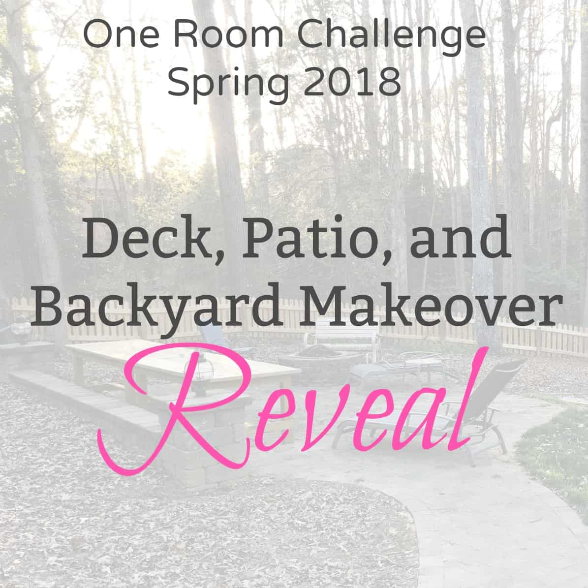 Backyard Makeover Reveal One Room Challenge Spring 2018