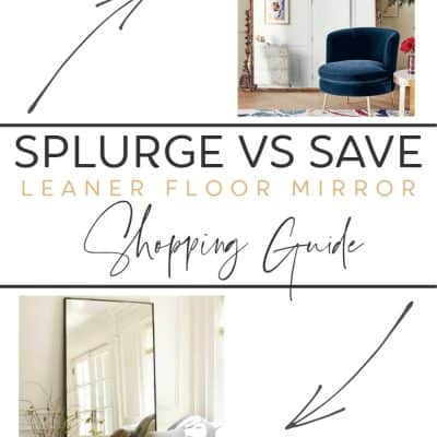 Splurge vs save floor mirror shopping guide